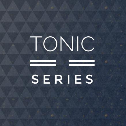 Tonic Series